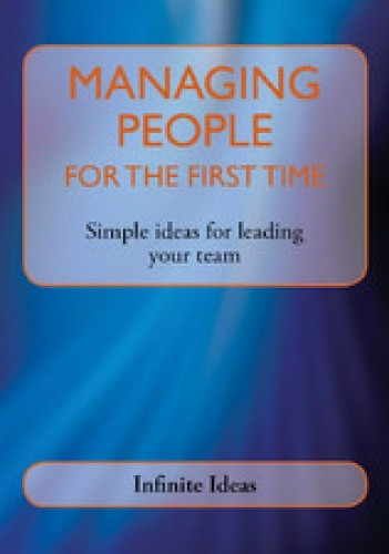Okładka książki Managing People for the First Time: Simple Ideas for Leading Your Team