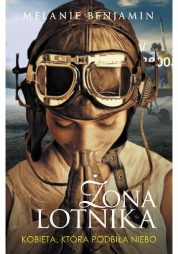 Okładka książki Żona lotnika. Kobieta, która podbiła niebo