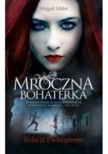 Okładka książki Mroczna Bohaterka. Kolacja z wampirem
