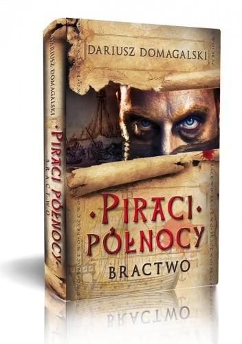 Okładka książki Piraci Północy 1. Bractwo