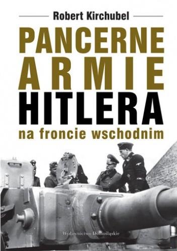 Okładka książki Pancerne armie Hitlera na froncie wschodnim