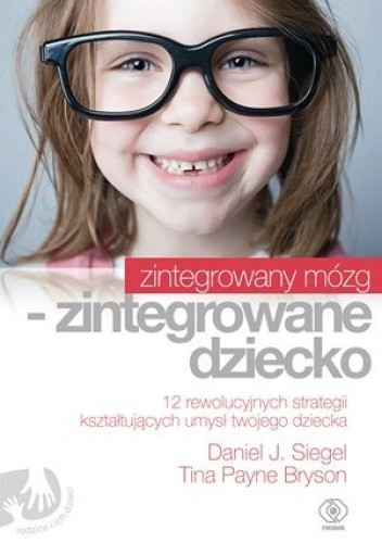 Okładka książki Zintegrowany mózg - zintegrowane dziecko