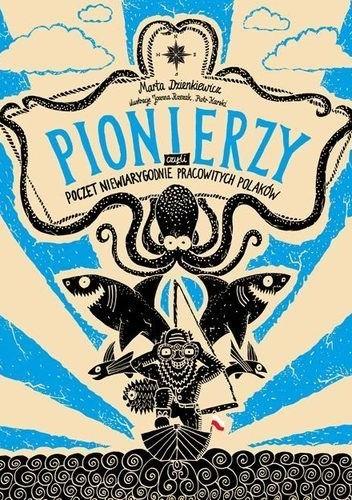 Okładka książki Pionierzy czyli poczet niewiarygodnie pracowitych Polaków
