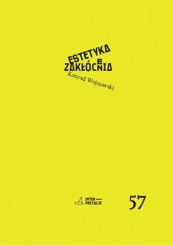 Okładka książki Estetyka zakłócenia