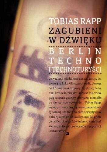 Okładka książki Zagubieni w dźwięku. Berlin, techno i technoturyści
