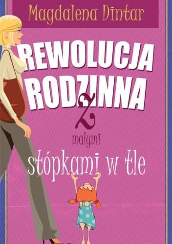 Okładka książki Rewolucja rodzinna z małymi stópkami w tle