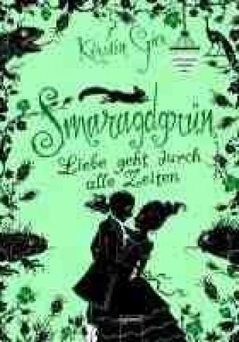 Okładka książki Smaragdgrün. Liebe geht durch alle  Zeiten