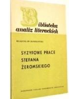 """""""Syzyfowe prace"""" Stefana Żeromskiego"""