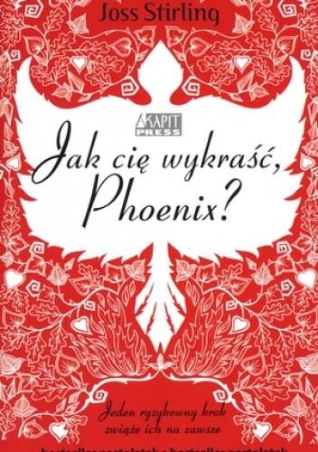 Okładka książki Jak cię wykraść, Phoenix?
