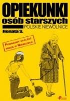 Opiekunki osób starszych. Polskie niewolnice
