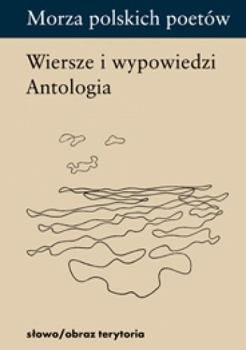 Okładka książki Morza polskich poetów. Wiersze i wypowiedzi. Antologia