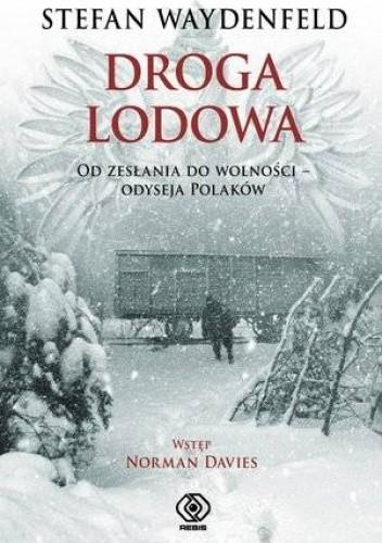 Okładka książki Droga lodowa. Od zesłania do wolności. Odyseja Polaków