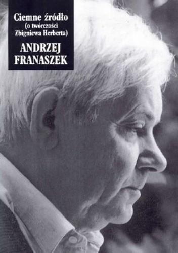 Okładka książki Ciemne źródło (o twórczości Zbigniewa Herberta)