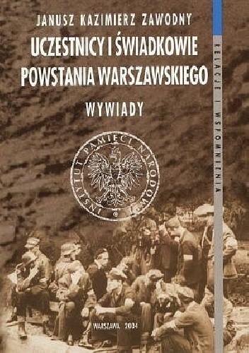 Okładka książki Uczestnicy i świadkowie Powstania Warszawskiego. Wywiady.