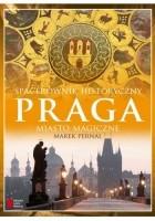 Praga. Miasto magiczne. Spacerownik historyczny