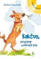 Kaktus - przygody wiernego psa