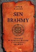 Sen Brahmy - Podróż w Poszukiwaniu Zaginionej Prawdy
