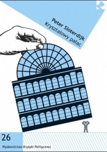 Okładka książki Kryształowy pałac. O filozoficzną teorię globalizacji