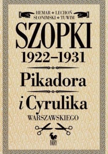 Okładka książki Szopki polityczne 1922-1931. Pikadora i Cyrulika Warszawskiego