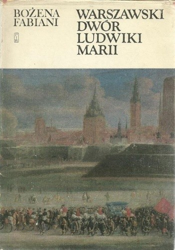Znalezione obrazy dla zapytania Bożena Fabiani Warszawski dwór Ludwiki Marii