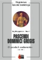 Pascendi Dominici gregis. O zasadach modernistów