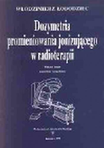Okładka książki Dozymetria promieniowania jonizującego w radioterapii