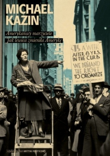 Okładka książki Amerykańscy marzyciele. Jak lewica zmieniła Amerykę