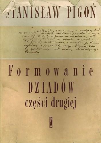 Okładka książki Formowanie Dziadów części drugiej