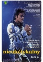 Nie(do)tykalny. Dziwne życie i tragiczna śmierć Michaela Jacksona tom 2
