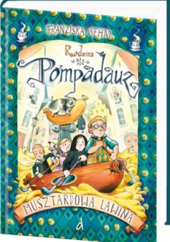 Okładka książki Rodzina Pompadauz. Musztardowa lawina