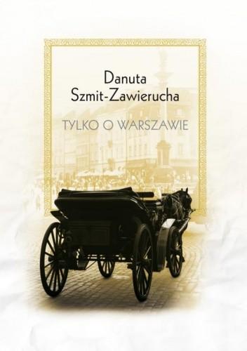 Okładka książki Tylko o Warszawie