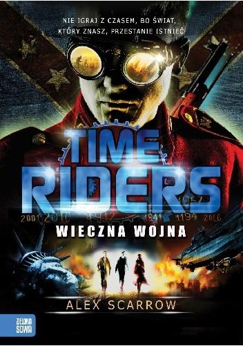 Okładka książki Time Riders. Wieczna Wojna