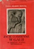 Życie codzienne w Galii w okresie pokoju rzymskiego
