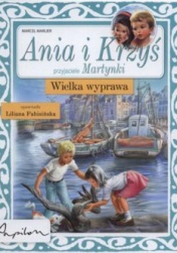 Okładka książki Ania i Krzyś. Wielka wyprawa