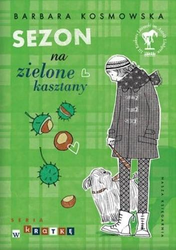 Okładka książki Sezon na zielone kasztany
