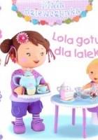 Lola gotuje dla lalek