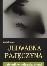 Okładka książki Jedwabna Pajęczyna. Dziennik współuzależnionej