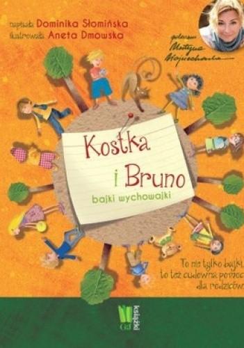Okładka książki Kostka i Bruno. Bajki wychowajki
