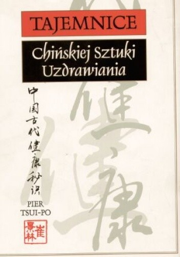 Okładka książki Tajemnice chińskiej sztuki uzdrawiania