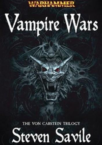 Okładka książki Vampire Wars. The Von Carstein Trilogy