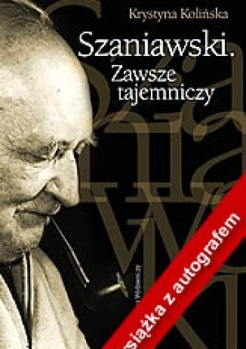 Okładka książki Szaniawski. Zawsze tajemniczy.