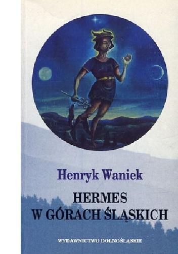 Okładka książki Hermes w górach śląskich