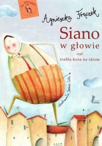 Okładka książki Siano w głowie, czyli trafiła kosa na idiom