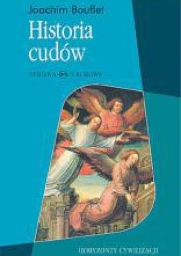 Okładka książki Historia cudów. Od średniowiecza do dziś