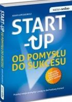Start-up. Od pomysłu do sukcesu