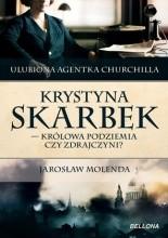 Okładka książki Krystyna Skarbek. Królowa antyniemieckiego podziemia czy zdrajczyni?