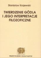 Twierdzenie Gödla i jego interpretacje filozoficzne