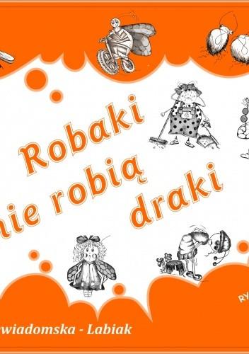 Okładka książki Robaki nie robią draki