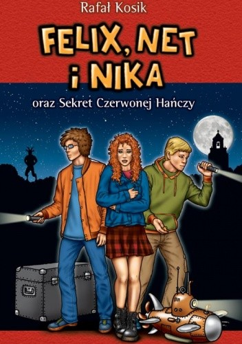 Okładka książki Felix Net i Nika oraz Sekret Czerwonej Hańczy