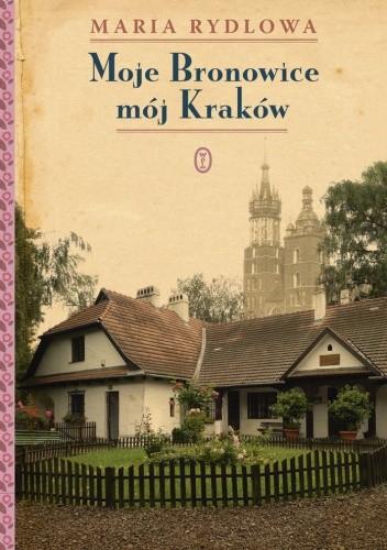 Okładka książki Moje Bronowice mój Kraków